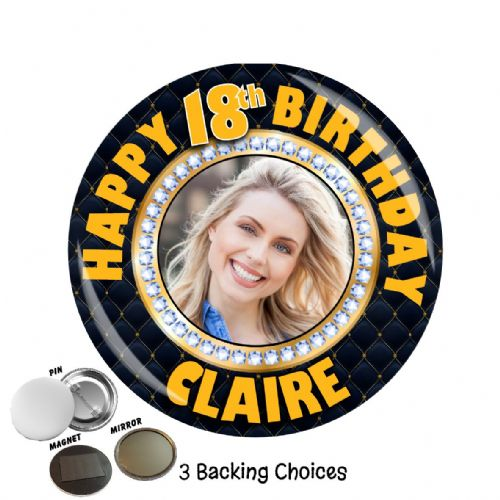 Large 75mm Personalised Black & Gold Happy Birthday PHOTO Badge N8 (Pin / Magnet / Mirror Backing)